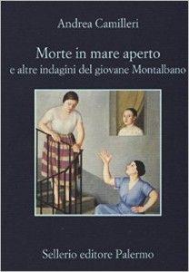Morte in mare aperto e altre indagini del giovane Montalbano: con questo titolo è appena uscita una raccolta di racconti (o forse romanzi brevi) di ...