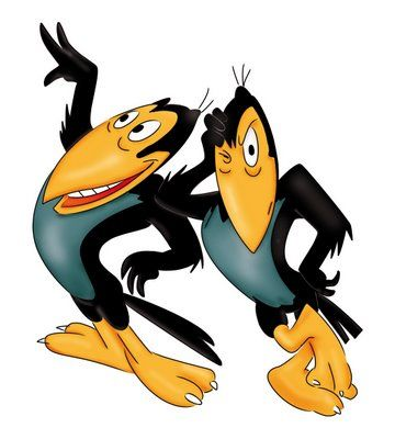 Heckle & Jeckle...they was always doing something bad!