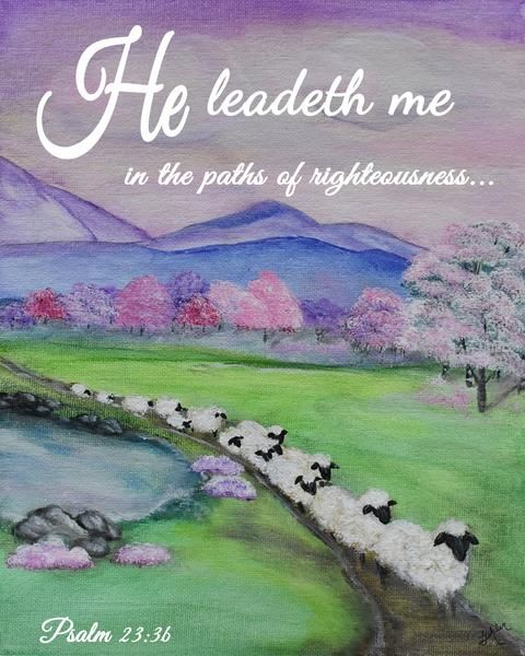 """He Leadeth Me-Sheep on a Path"" Psalm 23:3 - Art Print  This print features Psalm 23:3b ""He Leadeth me in the paths of righteousness..."" It is available as an 8"