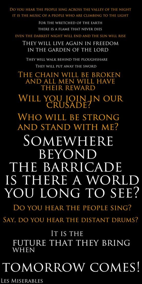 Les Miserables. I think this song gives me chills because it's the only thing that in real life would truly be sung.
