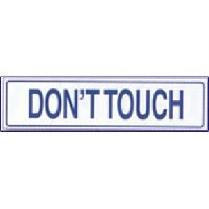 Señal Don´t Touch - http://www.janfer.com/es/informativas/856-senal-dont-touch.html