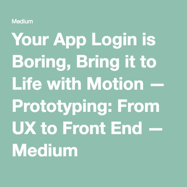Your App Login is Boring, Bring it to Life with Motion — Prototyping: From UX to Front End — Medium