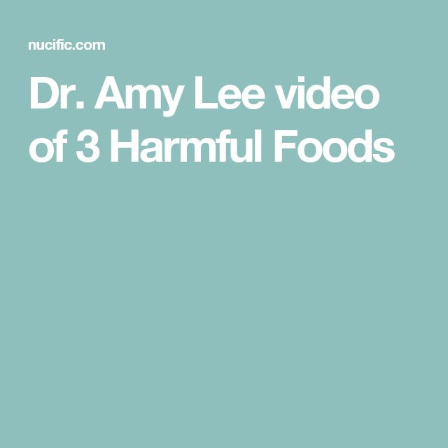 Dr. Amy Lee video of 3 Harmful Foods