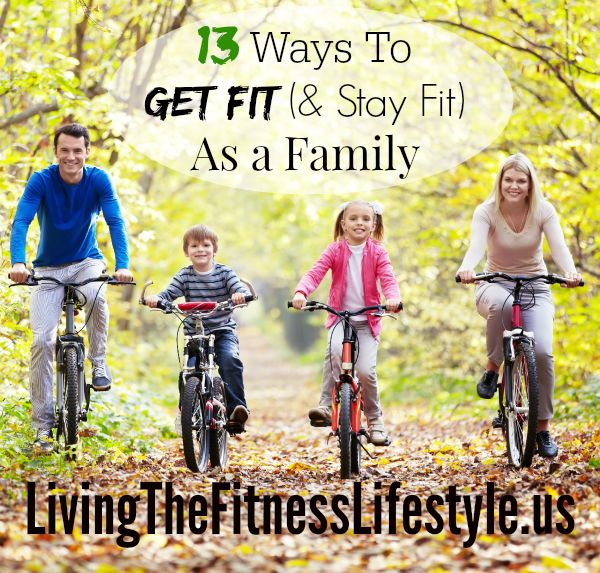 13 Ways To Get Fit (& Stay Fit) As a Family :: Looking for some ideas to get your family into a healthier routine for fitness? Check out these 13 ideas that Carlie shares today over at www.LivingTheFitnessLifestyle.us