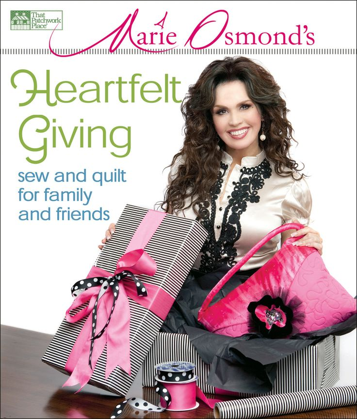 Heartfelt Giving by Marie Osmond. Enjoy quiltmaking in the delightful company of Marie Osmond. Marie learned to sew at a very young age, as you'll see in a rare look at some of her favorite childhood