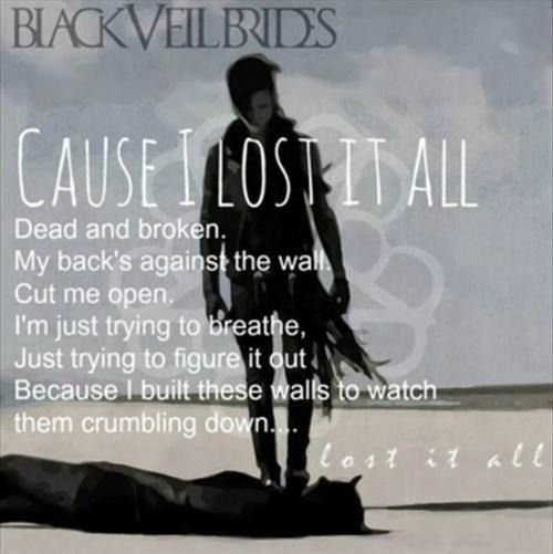 Lost It All - Black Veil Brides. Best song on whole album. Hands down.