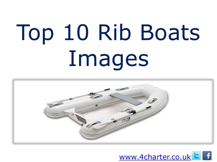 top-10-rib-boats-images by steven hasting via Slideshare