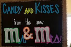 Cute candy bar sign (OMG!!!! THIS IS PERFECT! Especially because Michael and I are having an m be the main candy/theme of our wedding! ) I would make it a ton cuter though