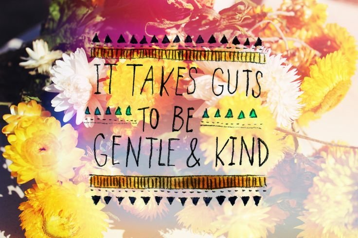 It takes guts to be gentle & kind via Pony Gold