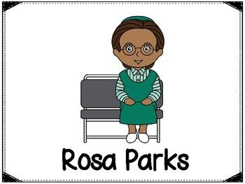 This download includes a poster of Rosa Parks (see cover page) and pages to help with your report about Rosa Parks. Included are the following:PosterBubble Map2 Was, Had, Wanted Charts - (one with lines and one without)3 choices of fact writing pgs (1 with lines and a place to draw a picture, 1 with no lines and a picture included and one with a small picture and a place to draw a picture and write facts)There is also a cut and learn flip page.This product can be found in my Black History…