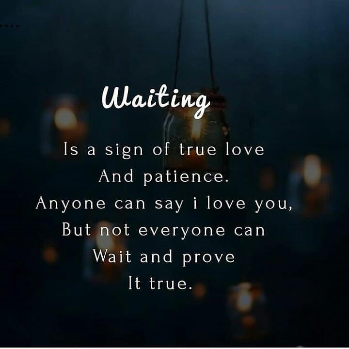Waiting is a sign of true love and patience love love quotes ...