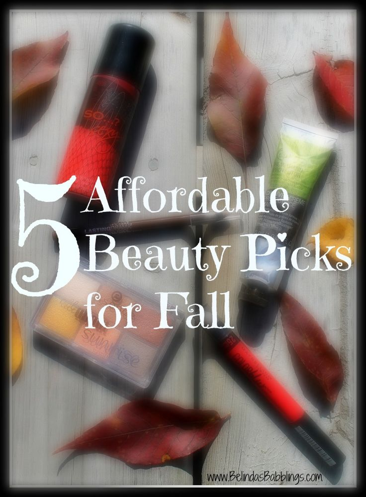 5 Affordable Beauty Picks for Fall