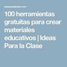100 herramientas gratuitas para crear materiales educativos   Ideas Para la Clase