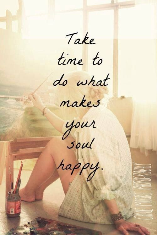 Do what makes you happy. /