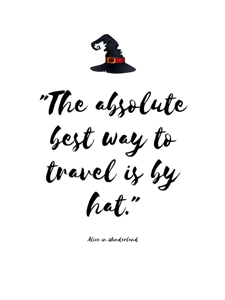 best way to travel. alice in wonderland. travel quotes