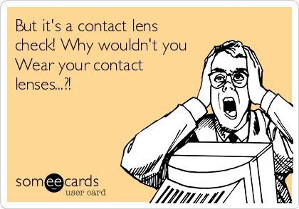 But it's a contact lens check!