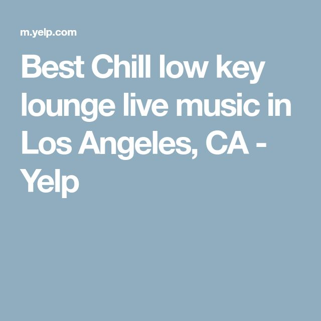 Best Chill low key lounge live music in Los Angeles, CA - Yelp