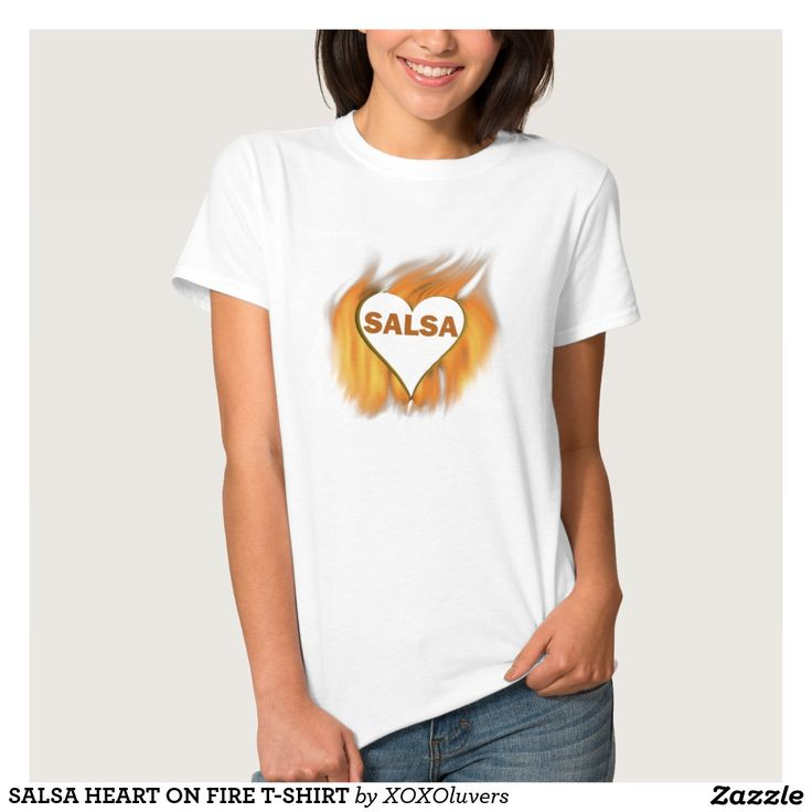 SALSA HEART ON FIRE T-SHIRT #zazzle #salsa #salsera #salsero #tshirts #dance #dancing #salsadancing