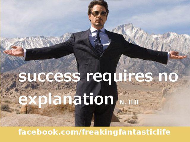 success requires no explanation ~N. Hill