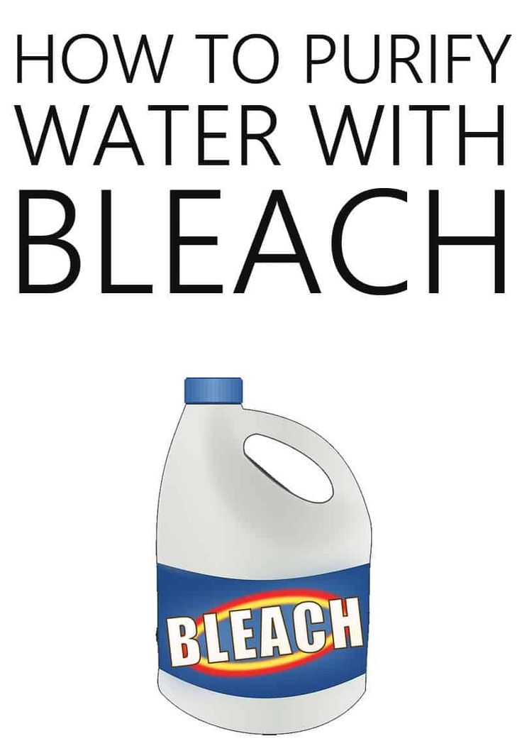 How to Purify Water with Bleach in 2020 Water survival
