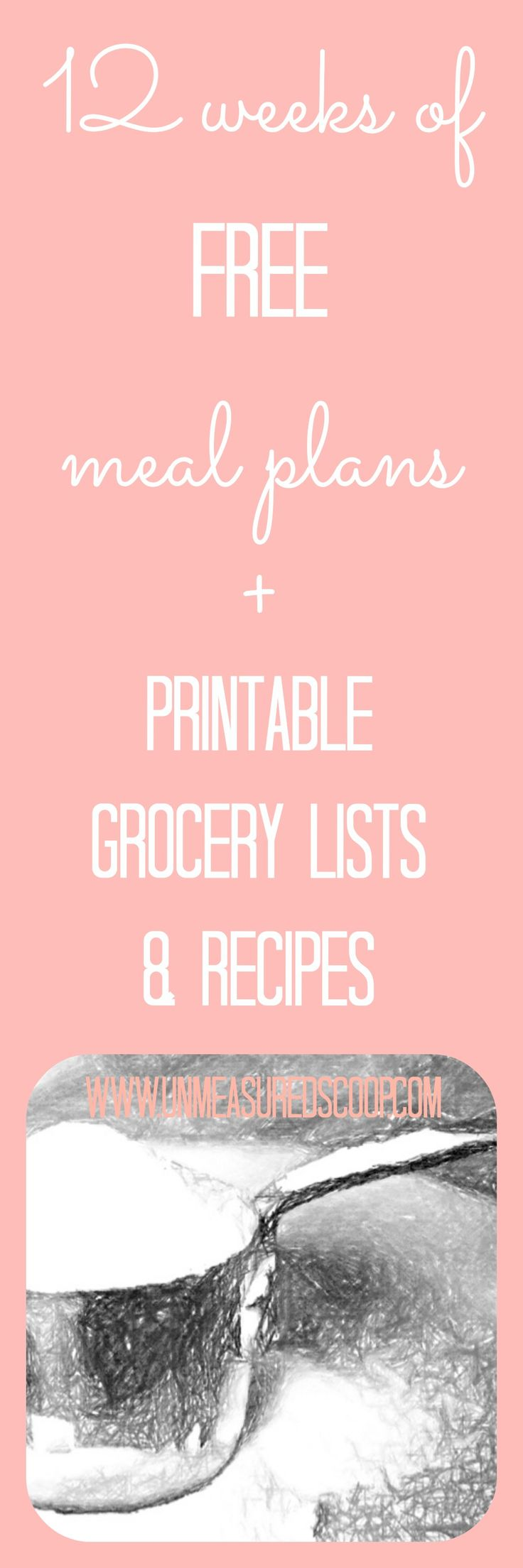 12 Weeks of FREE Meal Plans + grocery lists & printable recipes   The Unmeasured Scoop