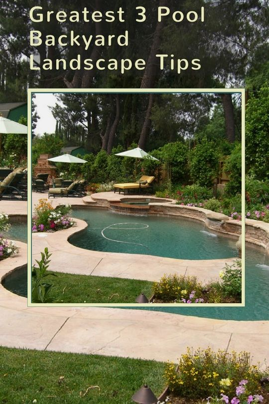Pool Backyard Landscaping Pointers That You Will Love Pool