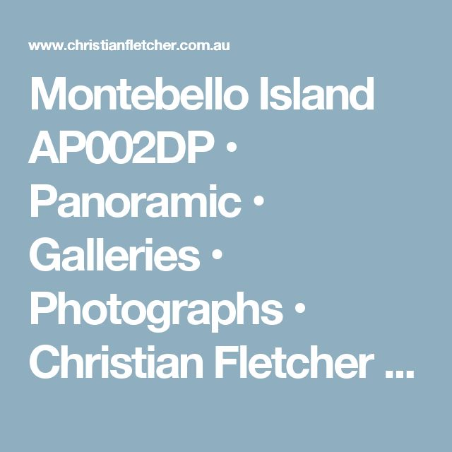 Montebello Island AP002DP • Panoramic • Galleries • Photographs • Christian Fletcher Photo Images