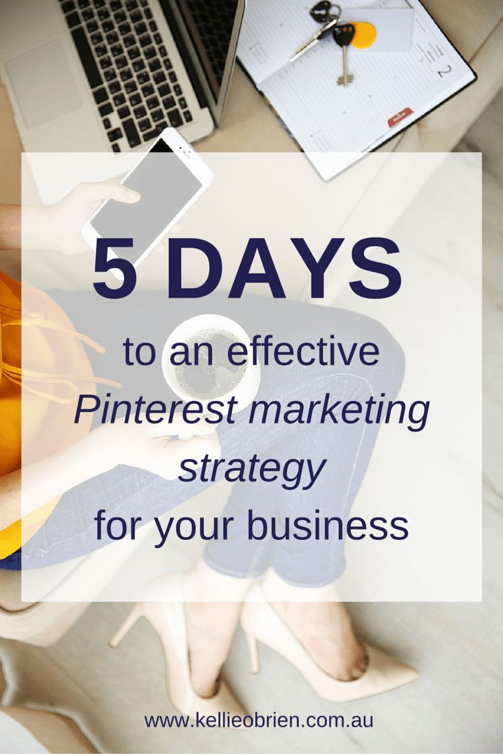 5 days to an effective Pinterest marketing strategy for your business