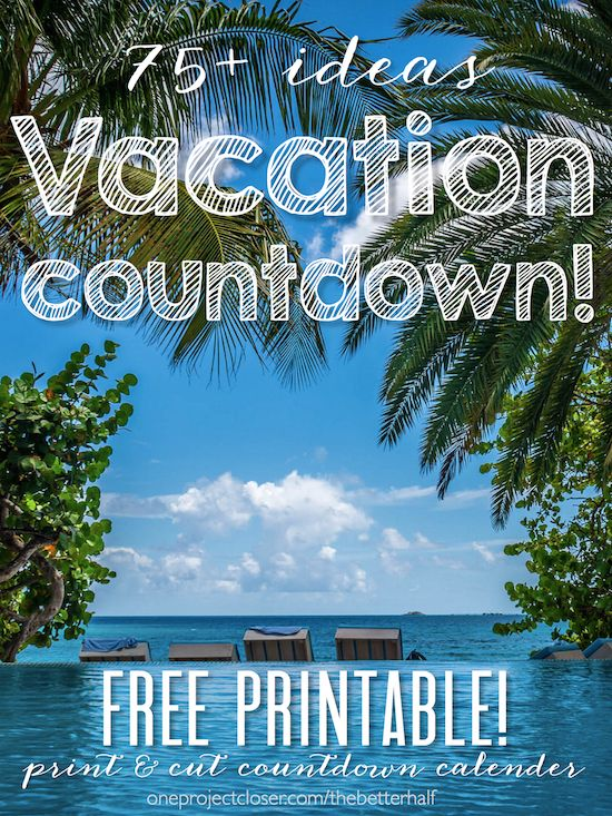 Printable Vacation Countdown with 75  Ideas! #disney