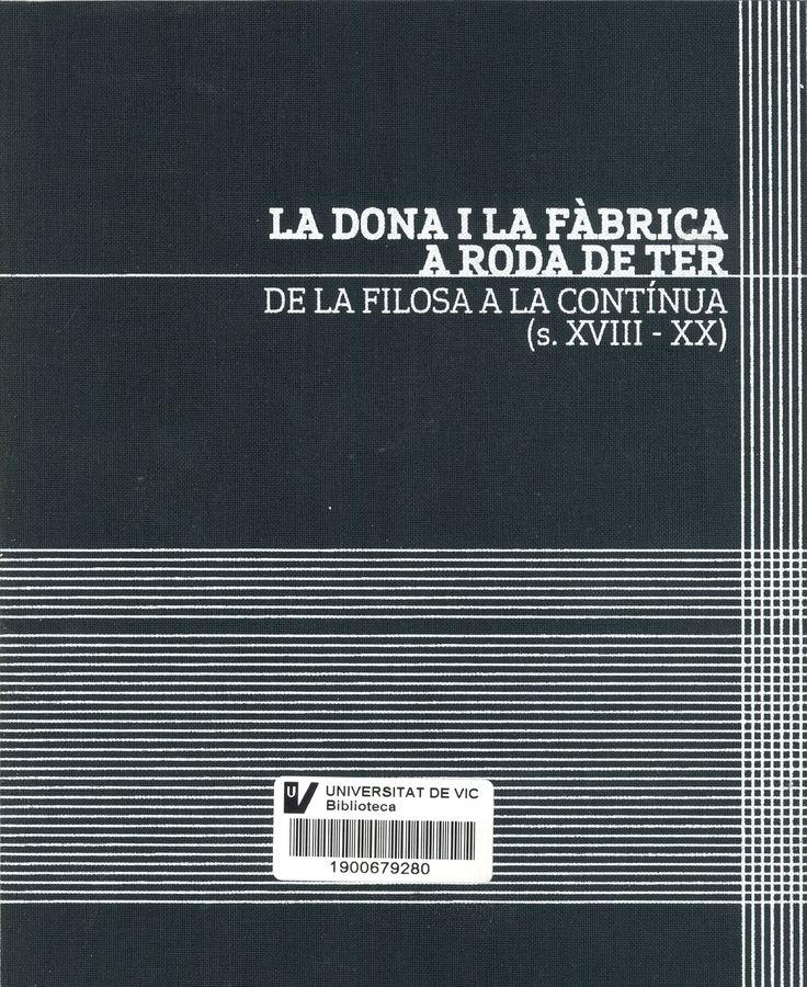 La Dona i la fàbrica a Roda de Ter : de la filosa a la contínua (s. XVIII-XX)