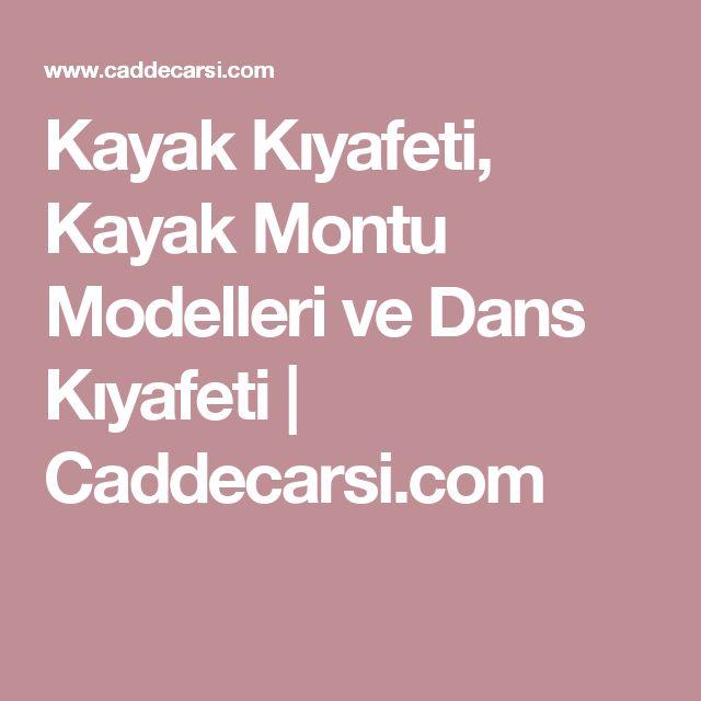 Kayak Kıyafeti, Kayak Montu Modelleri ve Dans Kıyafeti | Caddecarsi.com