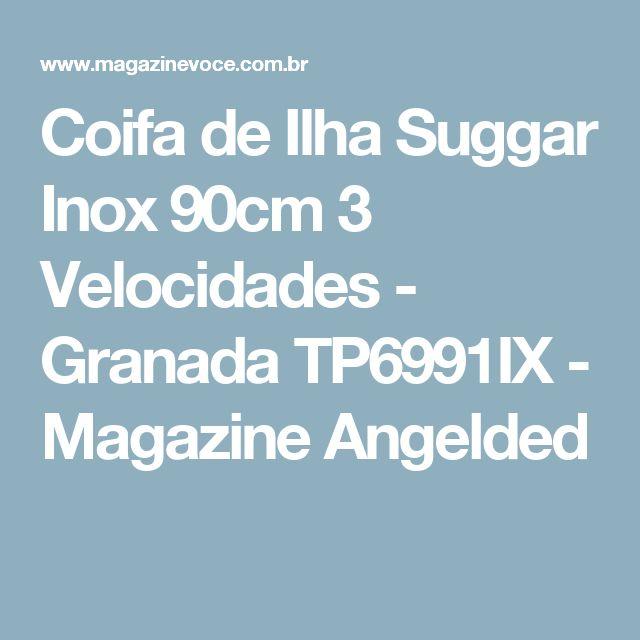 Coifa de Ilha Suggar Inox 90cm 3 Velocidades - Granada TP6991IX - Magazine Angelded
