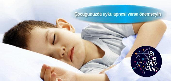 Çocuğunuzda uyku apnesi varsa önemseyin - http://bilirmiydin.com/cocugunuzda-uyku-apnesi-varsa-onemseyin/