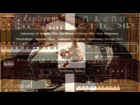 Catherine Of Aragon (Rick Wakeman) ElectriKeys, Magnus Choir, Zephyrus, ... #CatherineOfAragon #TheSixWivesOfHenryVIII #RickWakeman #ElectriKeys #MagnusChoir #Organux #Syntheway #Strings #VSTi http://youtu.be/bLfGsqjNwRs