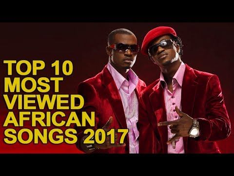 cool Top 10 Most Popular African Music Videos 2017