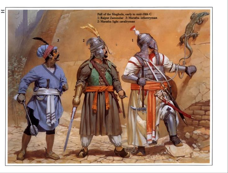 Fall of the Mughuls, early to mid 18th C: Rajput Zamindar, Maratha infantry and cavalry