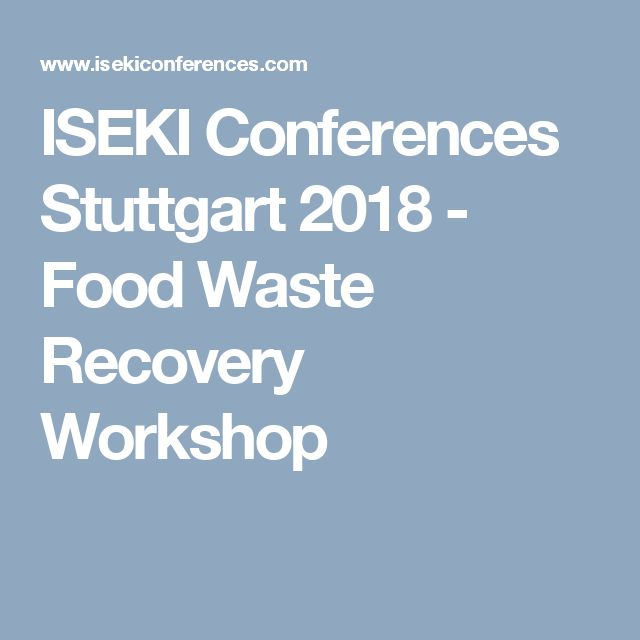 Amazing ISEKI Conferences Stuttgart Food Waste Recovery Workshop