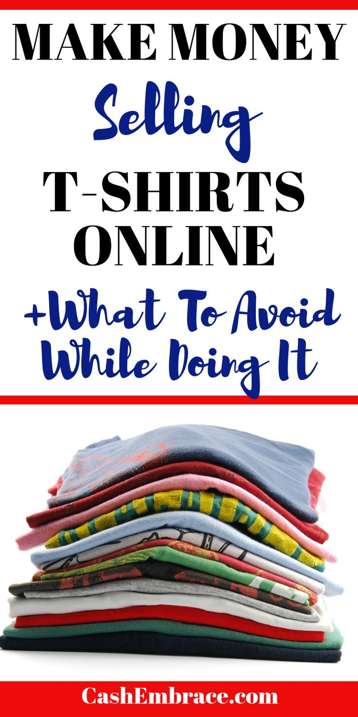Make Money Selling T-Shirts Online – Cash Embrace-Make Money Online
