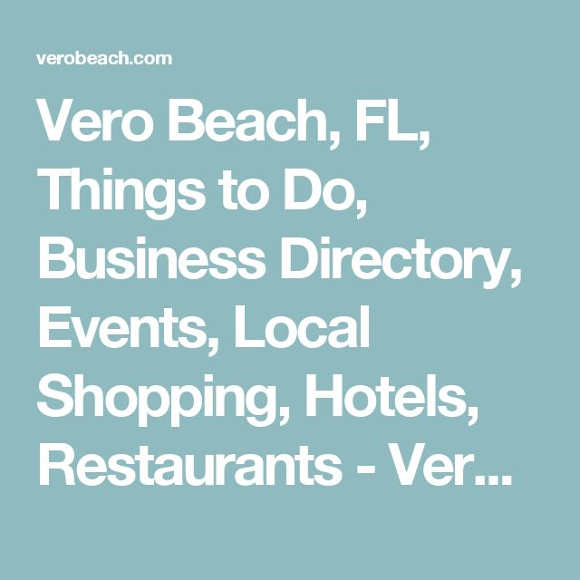 Vero Beach, FL, Things to Do, Business Directory, Events, Local Shopping, Hotels, Restaurants - VeroBeach.com