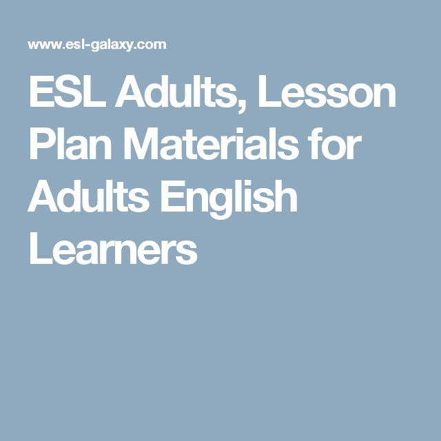 ESL Adults, Lesson Plan Materials for Adults English Learners