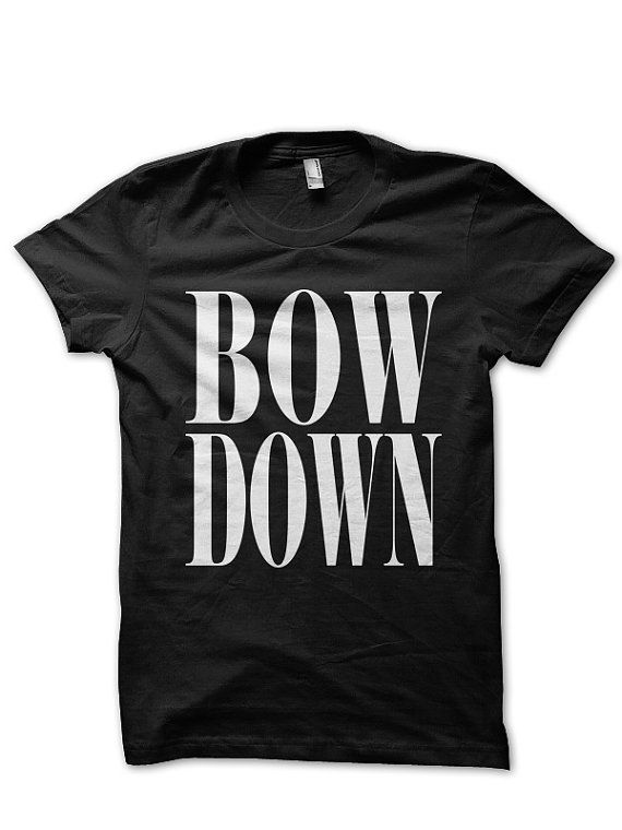 Bow Down Beyonce T Shirt Tshirt T-shirt Yonce Surfboard Flawless FAN0058 Bow Down on Etsy, $16.00