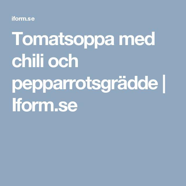 Tomatsoppa med chili och pepparrotsgrädde | Iform.se
