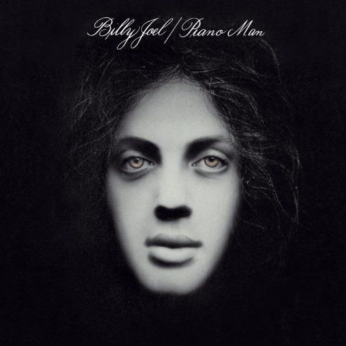 Billy Joel Billy Joel reminds me of my father who always played and sang to his songs.