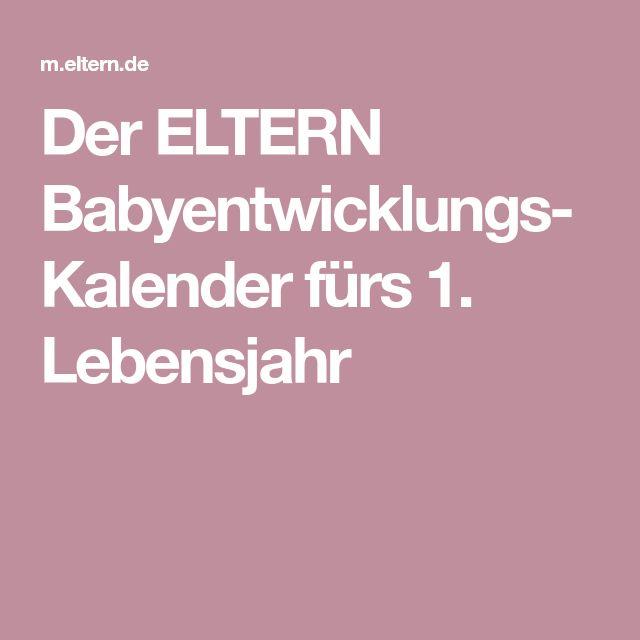 Der ELTERN Babyentwicklungs-Kalender fürs 1. Lebensjahr