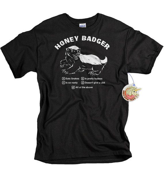 Honey Badger shirt funny honey badger meme stuff - tshirt by UnicornTees on Etsy priced at $14.99  #honeybadger
