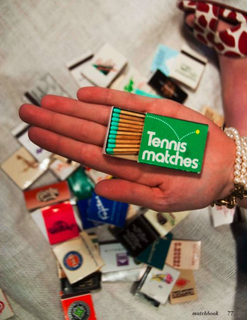 tennis matches..... get it? :o) It took me a little bit of time to understand this....and I play tennis