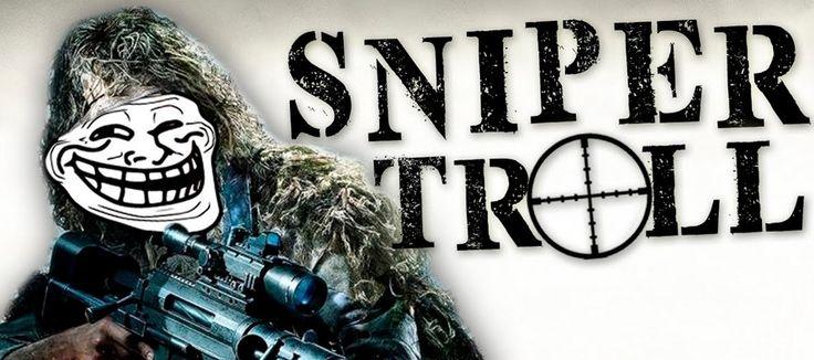 The Sniper Troll, le tireur d'élite qui ne rate jamais sa cible