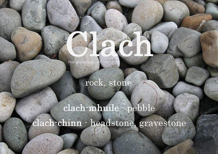 Gàidhlig Scottish Gaelic- Clach (Source: https://www.facebook.com/IonadChaluimChilleIle/photos/a.514417191936816.116749.199024770142728/1002256699819527/?type=1)