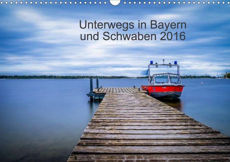 Unterwegs in Bayern und Schwaben 2016 -  Kalender von Eduard Martin Fotografie