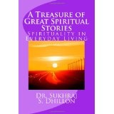 A Treasure of Great Spiritual Stories: Spirituality in Everyday Living (Paperback)By Dr. Sukhraj S. Dhillon